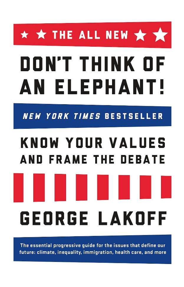 The All New-Don't Think of an Elephant!_George Lakoff